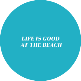 Life is good at the beach